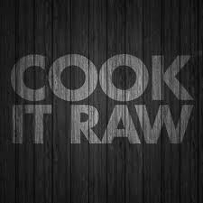 Cook It Raw!