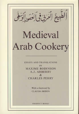 Charles Perry - Medieval Arab Cookery